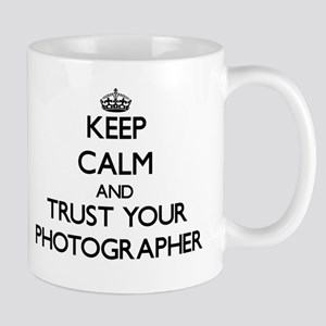 Keep Calm and Trust Your Photographer Mugs