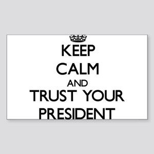 Keep Calm and Trust Your President Sticker