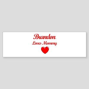Brandon Loves Mommy Bumper Sticker