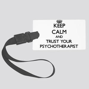 Keep Calm and Trust Your Psychoarapist Luggage Tag