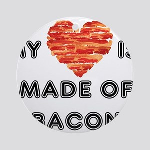 My heart is made of bacon Ornament (Round)