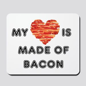 My heart is made of bacon Mousepad