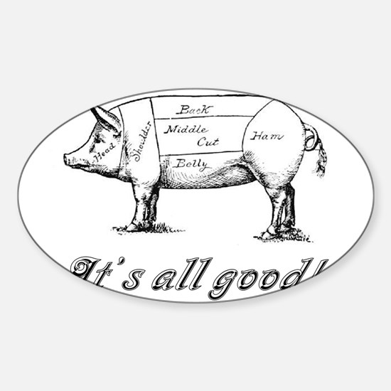 Itsallgood.jpg Decal