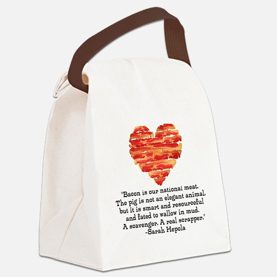 Sarah Hepola Quote about Bacon Canvas Lunch Bag