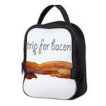 Will strip for bacon strips! Neoprene Lunch Bag