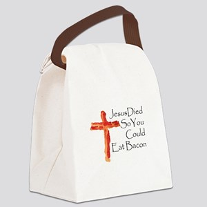 Jesus died for bacon Canvas Lunch Bag