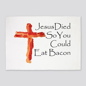 Jesus died for bacon 5'x7'Area Rug