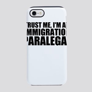 Trust Me, I'm A Immigration Paralegal iPhone 7