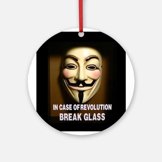 In case of revolution, break glass. Ornament (Roun