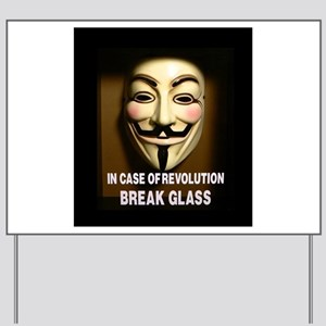 In case of revolution, break glass. Yard Sign