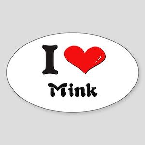 I love mink Oval Sticker