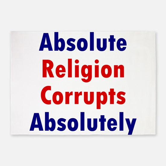 Absolute Religions Corrupts Absolutely 5'x7'Area R