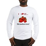 I Love Strawberries Long Sleeve T-Shirt