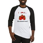 I Love Strawberries Baseball Jersey