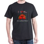 I Love Strawberries Dark T-Shirt