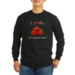 I Love Strawberries Long Sleeve Dark T-Shirt