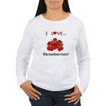 I Love Strawberries Women's Long Sleeve T-Shirt