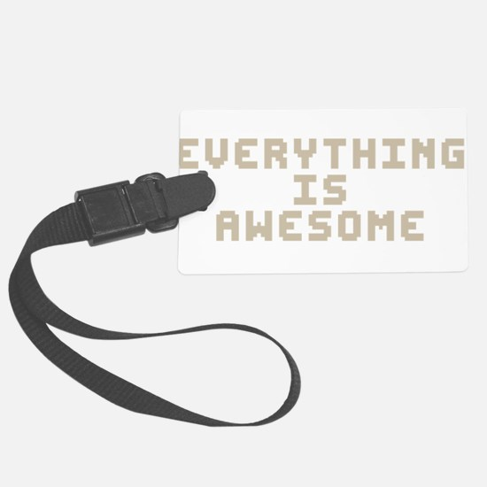 Everything Is Awesome Luggage Tag