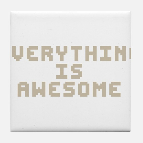 Everything Is Awesome Tile Coaster