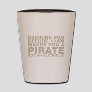 Drinking Rum Before 10am Makes You A Pirate Shot G
