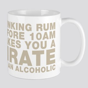 Drinking Rum Before 10am Makes You A Pirate Mugs