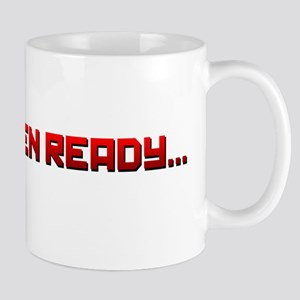 Signal When Ready... Mugs