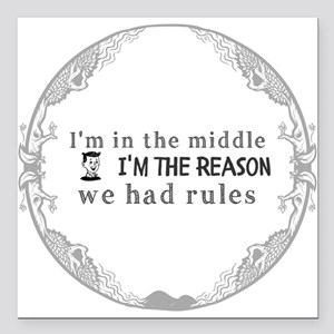 "I'm in the middle. I'm t Square Car Magnet 3"" x 3"""