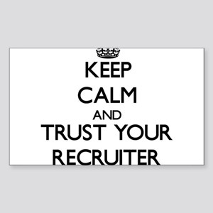 Keep Calm and Trust Your Recruiter Sticker