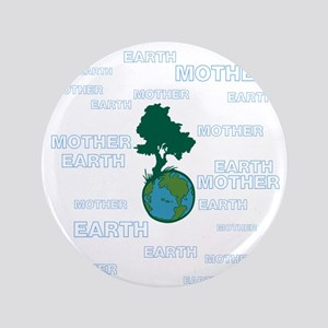 """EARTH MOTHER / MOTHER EARTH 3.5"""" Button"""