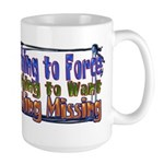 Nothing Missing Large Mug