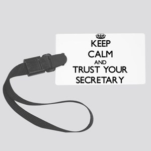 Keep Calm and Trust Your Secretary Luggage Tag