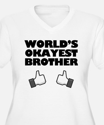 Worlds Okayest Brother Funny humor Plus Size T-Shi