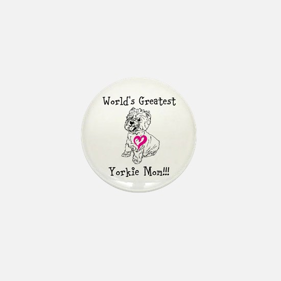 Worlds Greatest Yorkie Mom!!! Mini Button