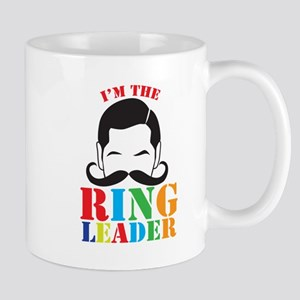 Im the RING LEADER with man curly mustache Mugs