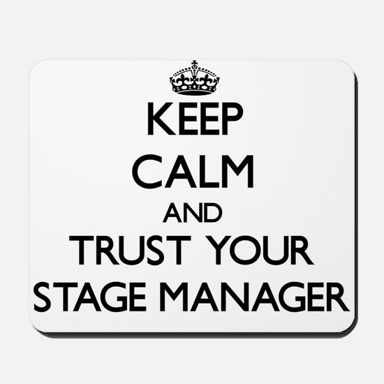 Keep Calm and Trust Your Stage Manager Mousepad