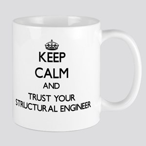 Keep Calm and Trust Your Structural Engineer Mugs