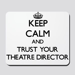 Keep Calm and Trust Your aatre Director Mousepad
