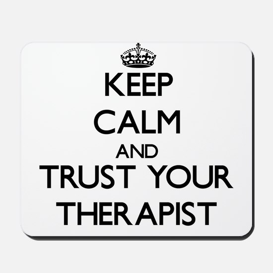 Keep Calm and Trust Your arapist Mousepad