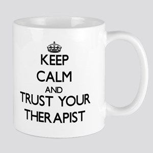 Keep Calm and Trust Your arapist Mugs