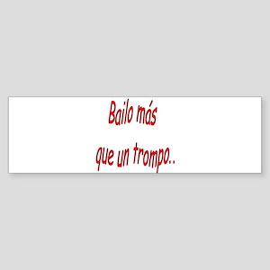 Spanish saying Bailo Bumper Sticker