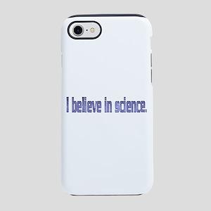 Believe in Science iPhone 7 Tough Case