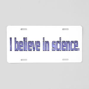 Believe in Science Aluminum License Plate