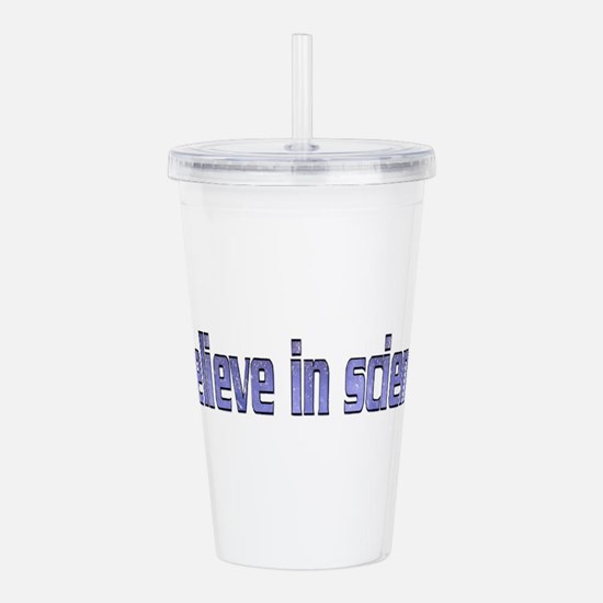 Believe in Science Acrylic Double-wall Tumbler