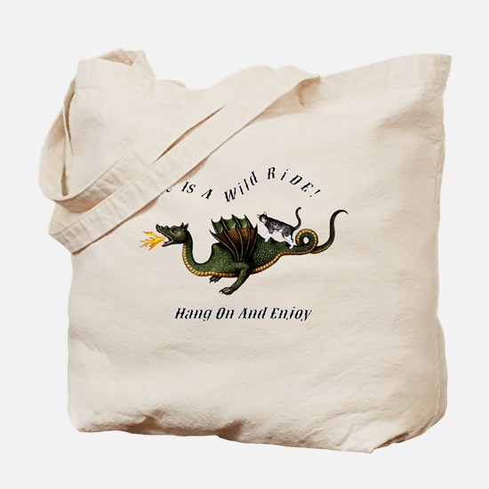 Life Is A Wild Ride Tote Bag