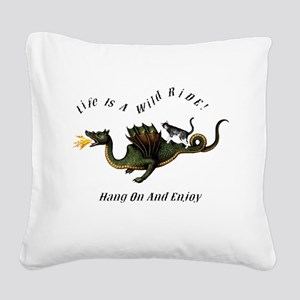 Life Is A Wild Ride Square Canvas Pillow