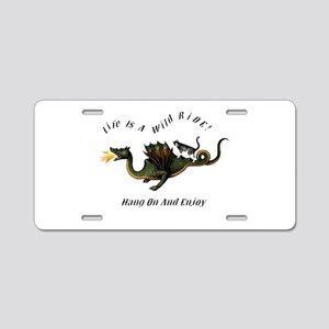 Life Is A Wild Ride Aluminum License Plate