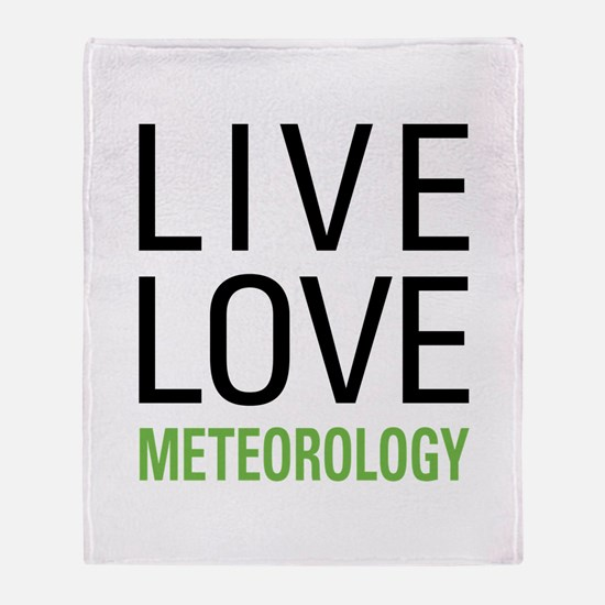 Live Love Meteorology Throw Blanket