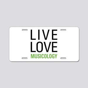 Live Love Musicology Aluminum License Plate
