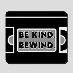 Be Kind. Rewind. Mousepad