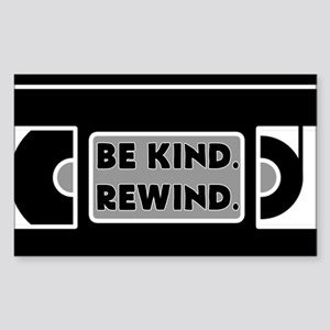 Be Kind. Rewind. Sticker
